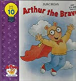 Arthur the Brave (Arthur's Family Values Series, Volume 10)