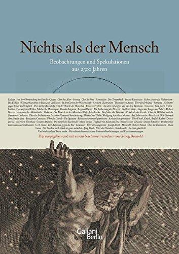 Nichts als der Mensch: Beobachtungen und Spekulationen aus 2500 Jahren Gebundenes Buch – 7. November 2013 Georg Brunold Galiani-Berlin 3869710748 1000 bis 1500 nach Christus