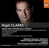Nigel Clarke: Music for Thirteen Solo Strings by S??bastien Rousseau (2013-05-04)