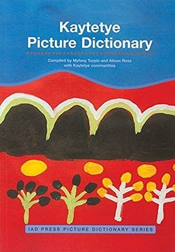 Kaytetye Picture Dictionary (IAD Press Picture Dictionaries) by IAD Press