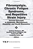 Fibromyalgia, Chronic Fatigue Syndrome, and Repetitive Strain Injury 9781560247449