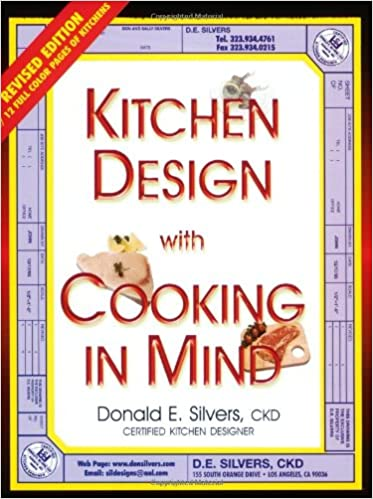 A Complete Guide to Kitchen Design with Cooking in Mind Donald E