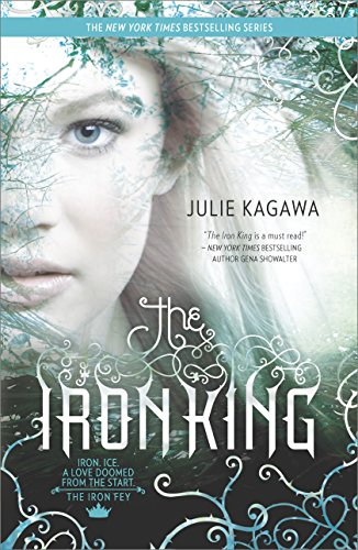 The Iron King (The Iron Fey Book 1) by [Kagawa, Julie]