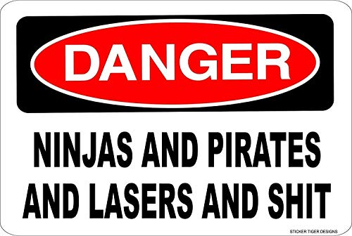 Vincenicy Metal Sign Great Aluminum Tin Sign Danger Ninjas Pirates Lasers SHT Novelty Warning Sign 12