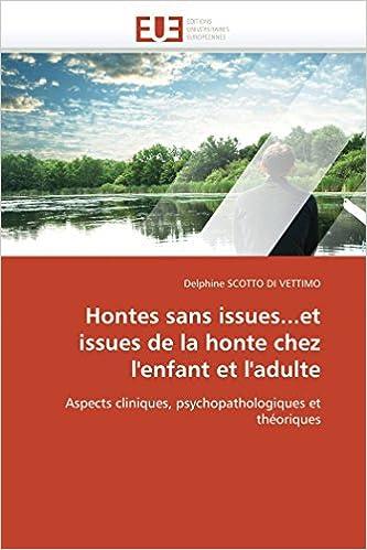 Book Hontes sans issues...et issues de la honte chez l'enfant et l'adulte: Aspects cliniques, psychopathologiques et théoriques (Omn.Univ.Europ.) (French Edition)
