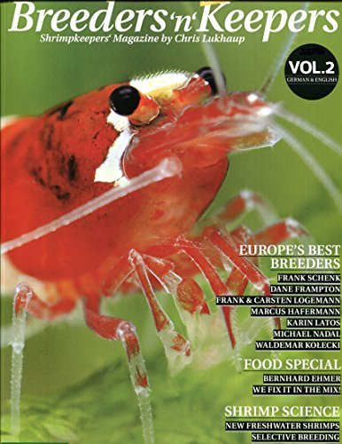 By Chris Lukhaup Breeders 'n' Keepers, VOLUME 2 - Shrimp Keepers Magazine (AQUARIUM FRESHWATER SHRIMP) by Chris Lukha (1st First Edition) [Paperback] (Breeders Shrimp Keepers And)