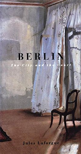 Berlin: The City and the Court