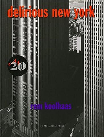 Delirious New York: A Retroactive Manifesto for Manhattan (History Manifesto)