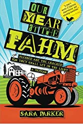 Our Year at The Fahm: or, Blessed are the Cracked for They Shall Let in the Light