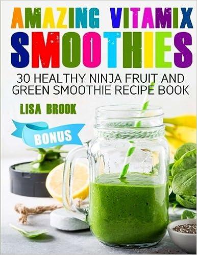 Amazon.com: AMAZING VITAMIX SMOOTHIES: 30 Healthy Ninja ...