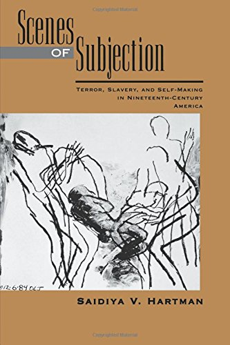 Search : Scenes of Subjection: Terror, Slavery, and Self-Making in Nineteenth-Century America (Race and American Culture)