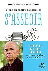 Vivre en pleine conscience : S'asseoir par Thich Nhat Hanh