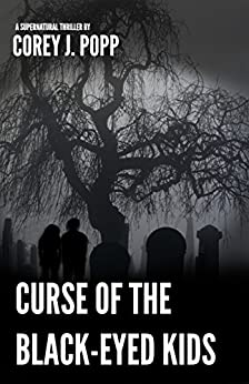 Curse of the Black-Eyed Kids (Mount Herod Legends Book 2) by [Popp, Corey J.]