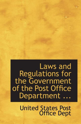 Laws and Regulations for the Government of the Post Office Department ... PDF