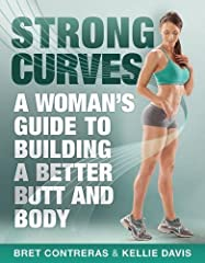 This is not your run-of-the-mill fitness book. Developed by world-renowned gluteal expert Bret Contreras, Strong Curves offers an extensive fitness and nutrition guide for women seeking to improve their physique, function, strength, and mobil...