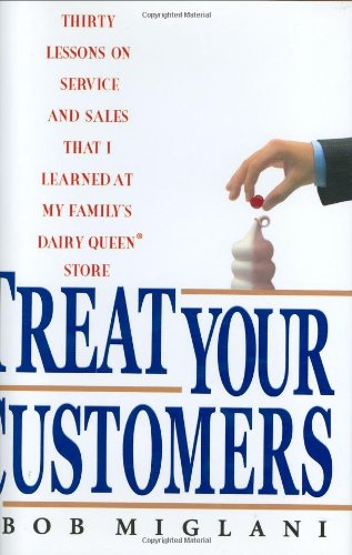 treat-your-customers-thirty-lessons-on-service-and-sales-that-i-learned-at-my-familys-dairy-queen-st