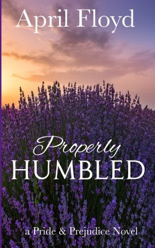 Properly Humbled: A Pride & Prejudice Novel