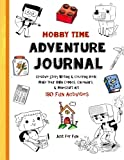 Hobby Time Adventure Journal - Creative Story Writing: Coloring Book - Make Your Own Comics, Calendars,  & Minecraft Art (Flip to Fun-Schooling) (Volume 1)