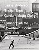 Laurie Anderson, Trisha Brown, Gordon Matta-Clark, Lydia Yee, 3791351222