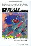 Emigration der Siebenbürger Sachsen: Studien zu Ost-West-Wanderungen im 20. Jahrhundert