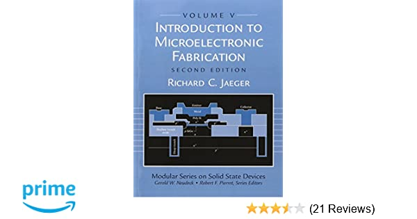Introduction to microelectronic fabrication volume 5 of modular introduction to microelectronic fabrication volume 5 of modular series on solid state devices 2nd edition richard c jaeger 9780201444940 amazon fandeluxe Images