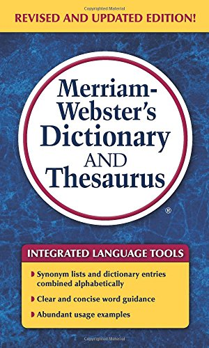 (Merriam-Webster's Dictionary and Thesaurus, Newest Edition (c) 2014)