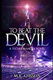 To Beat the Devil (The Technomancer Novels) (Volume 1)