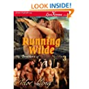 Running Wilde [The Brothers of Wilde, Nevada 3] (Siren Publishing LoveXtreme Forever) (The Brothers of Wilde, Nevada: LoveXtreme Forever)