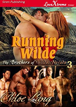 Running Wilde [The Brothers of Wilde, Nevada 3] (Siren Publishing LoveXtreme Forever) (The Brothers of Wilde, Nevada: LoveXtreme Forever) by [Lang, Chloe]