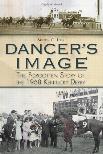 Dancer's Image:: The Forgotten Story of the 1968 Kentucky Derby