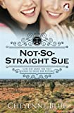Not-So-Straight Sue (Girl Meets Girl Series) (Volume 2)