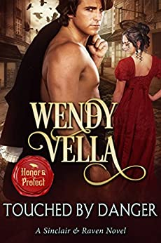 Touched By Danger (A Sinclair & Raven Novel Book 3) by [Vella, Wendy]