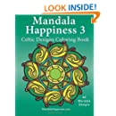 Mandala Happiness 3, Celtic Designs Coloring Book (Volume 3)