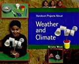 Hands-on Projects about Weather and Climate, Krista West, 1404255958