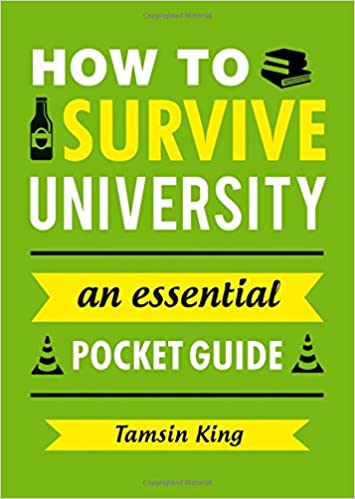 1a463b6f54d How to Survive University  An Essential Pocket Guide Gift Books   Amazon.co.uk  Tamsin King  Books