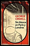 sin blanca en par?s y londres down and out in paris and london spanish edition