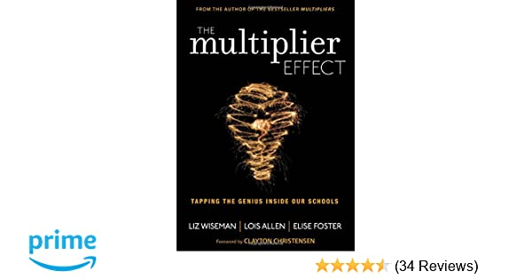 The Multiplier Effect Tapping The Genius Inside Our Schools Liz