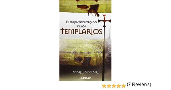 Pergamino Perdido De Los Templarios Mundo mágico y heterodoxo: Amazon.es: Sinclair, Andrew, Lamberti, Mario: Libros