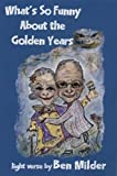What's So Funny about the Golden Years, Benjamin Milder, 1568091184