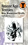 Bronze Age Textiles: Men, Women and Wealth (Duckworth Debates/Archaeology) (Duckworth Debates in Archaeology), Klavs Randsborg, 071564078X