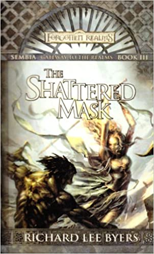 The Shattered Mask: Sembia: Gateway to the Realms Book III
