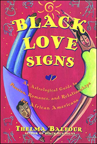Black Love Signs: An Astrological Guide to Passion, Romance and Relationships for African Americans (Best Zodiac Sign For Capricorn)