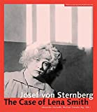 Josef von Sternberg: The Case of Lena Smith (Austrian Film Museum Books)