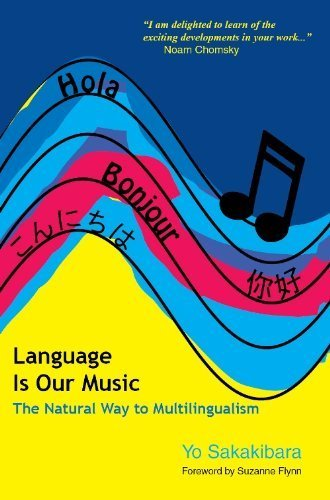 Language is Our Music: The Natural Way to Multilingualism Reprint edition by Yo Sakakibara (2013) Paperback