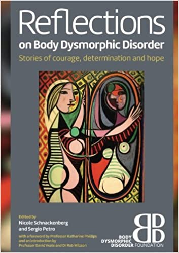 Reflections on Body Dysmorphic Disorder: Stories of Courage, Determination and Hope