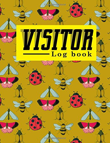 Visitor Log Book: Visitor Guest Book, Visitor Signing Book, Visitor Registration, Visitors Register Book Template, For Signing In and Out, 8.5 x 24, ... & Bugs Cover (Visitor Log Books) (Volume 39) pdf