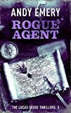 Rogue Agent (The Lucas Gedge Thrillers Book 3)