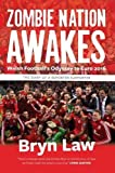 Zombie Nation Awakes: Welsh Football's Odyssey to Euro 2016: The Diary of a Reporter Support