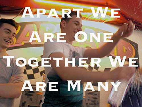 Apart We Are One. Together We Are Many.