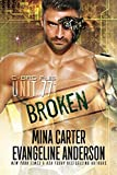 Unit 77: Broken (CyBRG Files Book 1)